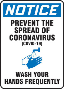 OSHA Notice Safety Sign, Prevent The Spread Of The Coronavirus (COVID-19) Wash Your Hands Frequently, Each