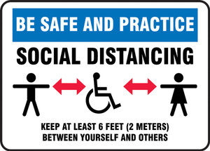 Safety Sign, Be Safe And Practice Social Distancing Keep At Least 6 Feet 2 Meters Between Yourself And Others, Each