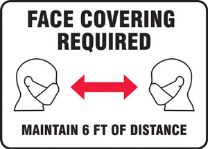 Safety Sign, Face Covering Required Maintain 6 FT OF Distance, Each