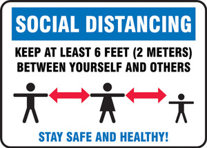 Safety Sign, Social Distancing Keep At Least 6 Feet 2 Meters Between Yourself And Others Stay Safe And Healthy!, Each