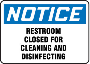 OSHA Notice Safety Sign, Restroom Closed For Cleaning And Disinfecting, Each