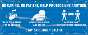Fence-Wrap Mesh Banner, Be Caring, Be Patient, Help Protect One Another ... Stay Safe and Healthy, 4' x 10', Each