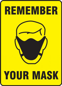 Safety Sign, Remember Your Mask, Each