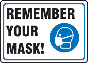Safety Sign, Remember Your Mask!, Each