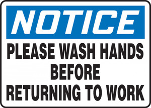 "OSHA Notice Safety Sign, Please Wash Hands Before Returning To Work, 10"" x 14"", Each"