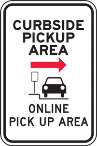 "Parking Sign, Curbside Pickup Area Online Pick Up - Right, 18"" x 12"", Each"