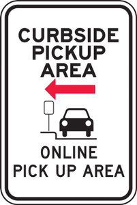 "Parking Sign, Curbside Pickup Area Online Pick Up - Left, 18"" x 12"", Each"