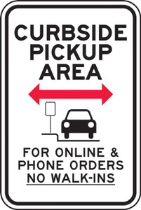 "Parking Sign, Curbside Pickup Area <--> For Online & Phone Orders No Walk-Ins, 24"" x 18"", Each"
