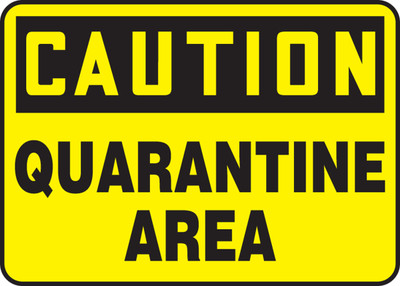 "OSHA Safety Sign-CAUTION: Quarantine Area, 10 x 14"", Each"