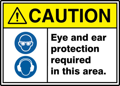 "ANSI ISO Safety Sign - CAUTION: Eye And Ear Protection Required In This Area., 10"" x 14"", Pack/10"