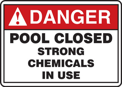 """ANSI Safety Sign - DANGER: Pool Closed - Strong Chemicals In Use, 10"""" x 14"""", Pack/10"""