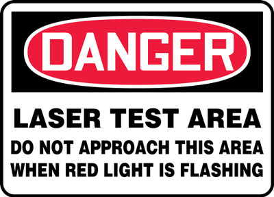 """OSHA Safety Sign - DANGER: Laser Test Area - Do Not Approach This Area When Red Light Is Flashing, 10"""" x 14"""", Pack/10"""