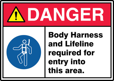 """ANSI ISO Safety Sign - DANGER: Body Harness And Lifeline Required For Entry Into This Area., 10"""" x 14"""", Pack/10"""