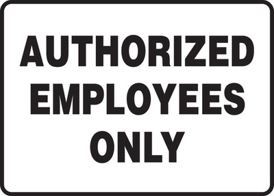 """Admittance & Exit Safety Signs: Authorized Employees Only, 10"""" x 14"""", Pack/10"""