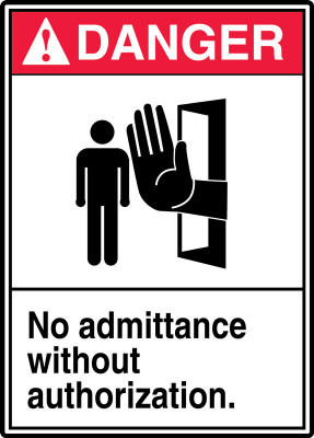 """ANSI Safety Sign - DANGER: No Admittance Without Authorization., 14"""" x 10"""", Pack/10"""