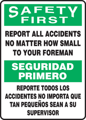 """Bilingual OSHA Safety First Safety Sign: Report All Accidents No Matter How Small To Your Foreman, 14"""" x 10"""", Pack/10"""