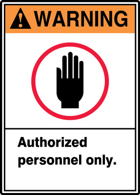 """ANSI Warning Safety Sign: Authorized Personnel Only., 14"""" x 10"""", Pack/10"""