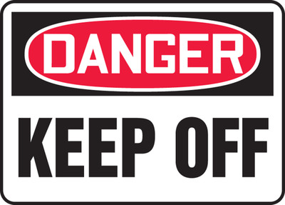 "OSHA Safety Sign - DANGER: Keep Off, 14"" x 20"", Pack/10"