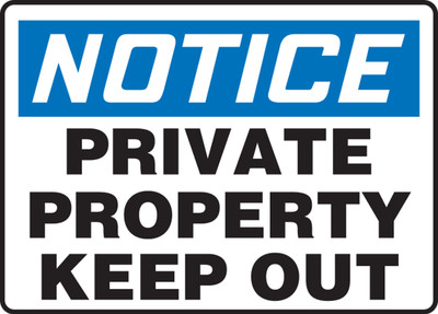 """OSHA Safety Sign - NOTICE: Private Property Keep Out, 14"""" x 20"""", Pack/10"""