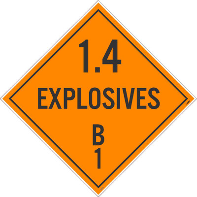 "1.4 Explosives B1 Dot Placard Sign Unrippable Vinyl, 10.75"" X 10.75"""