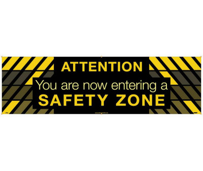 """Attention You Are Now Entering A Safety Zone Banner, 36"""" X 10'"""