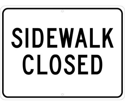 Sidewalk Closed Sign, Heavy Duty High Intensity Reflective Aluminum, 18