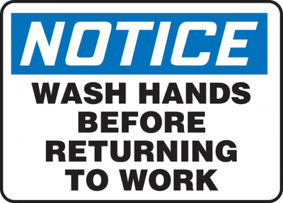 "OSHA Notice Safety Sign, Wash Hands Before Returning To Work, 7"" x 10"", Each"