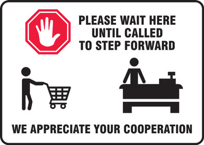 "Safety Sign, Please Wait Here Until Called To Step Forward We Appreciate Your Cooperation, 7"" x 10"", Each"