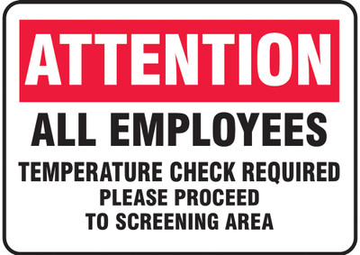 "Safety Sign, Attention All Employees Temperature Check Required Please Proceed To Screening Area, 10"" x 14"", Each"