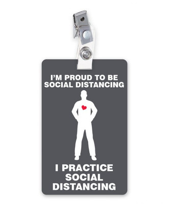 ID Badge, I'm Proud To Be Social Distancing I Practice Social Distancing