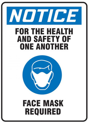 OSHA Notice Safety Sign, For The Health And Safety Of One Another Face Mask Required, Each