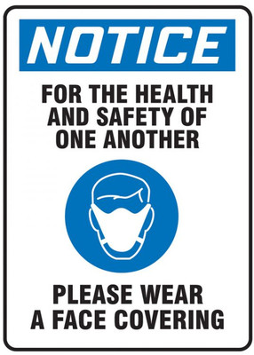 OSHA Notice Safety Sign, For The Health And Safety Of One Another Please Wear A Face Covering, Each