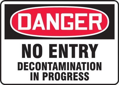 OSHA Danger Safety Sign, No Entry Decontamination In Progress, Each