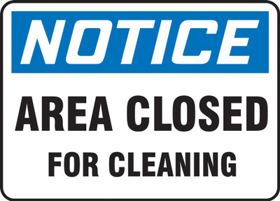 OSHA Notice Safety Sign, Area Closed For Cleaning, Each
