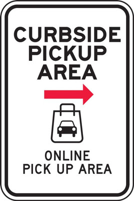 "Parking Sign, Curbside Pickup Area Online Pick Up Area - Right, 18"" x 12"", Each"