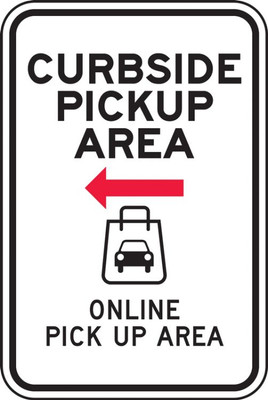 """Parking Sign, Curbside Pickup Area Online Pick Up Area - Left, 18"""" x 12"""", Each"""