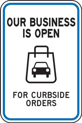 "Parking Sign, Our Business Is Open For Curbside Orders, Engineer Grade Reflective, 24"" x 18"", Each"