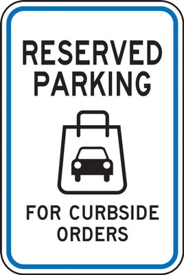 """Parking Sign, Reserved Parking For Curbside Orders, Engineer Grade Reflective, 24"""" x 18"""", Each"""