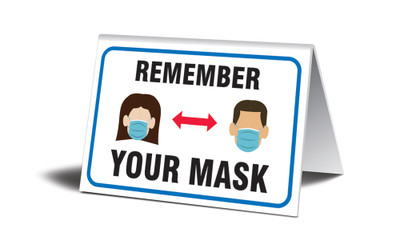 "Table Top Sign, Remember Your Face Mask, 3 1/2"" x 5"", Each"