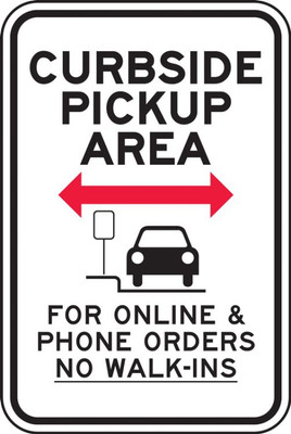 """Parking Sign, Curbside Pickup Area <--> For Online & Phone Orders No Walk-Ins, 24"""" x 18"""", Each"""