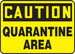 "OSHA Safety Sign - CAUTION: Quarantine Area, 10"" x 14"", Pack/10"