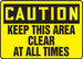 """OSHA Caution Safety Sign - Keep This Area Clear At All Times, 10"""" x 14"""", Pack/10"""
