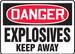 "OSHA Safety Sign - DANGER: Explosives - Keep Away, 10"" x 14"", Pack/10"