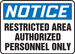 """Safety Sign - NOTICE: Restricted Area Authorized Personnel Only, 14"""" x 20"""", Pack/10"""