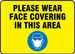Safety Sign, Please Wear Face Covering In This Area, Each
