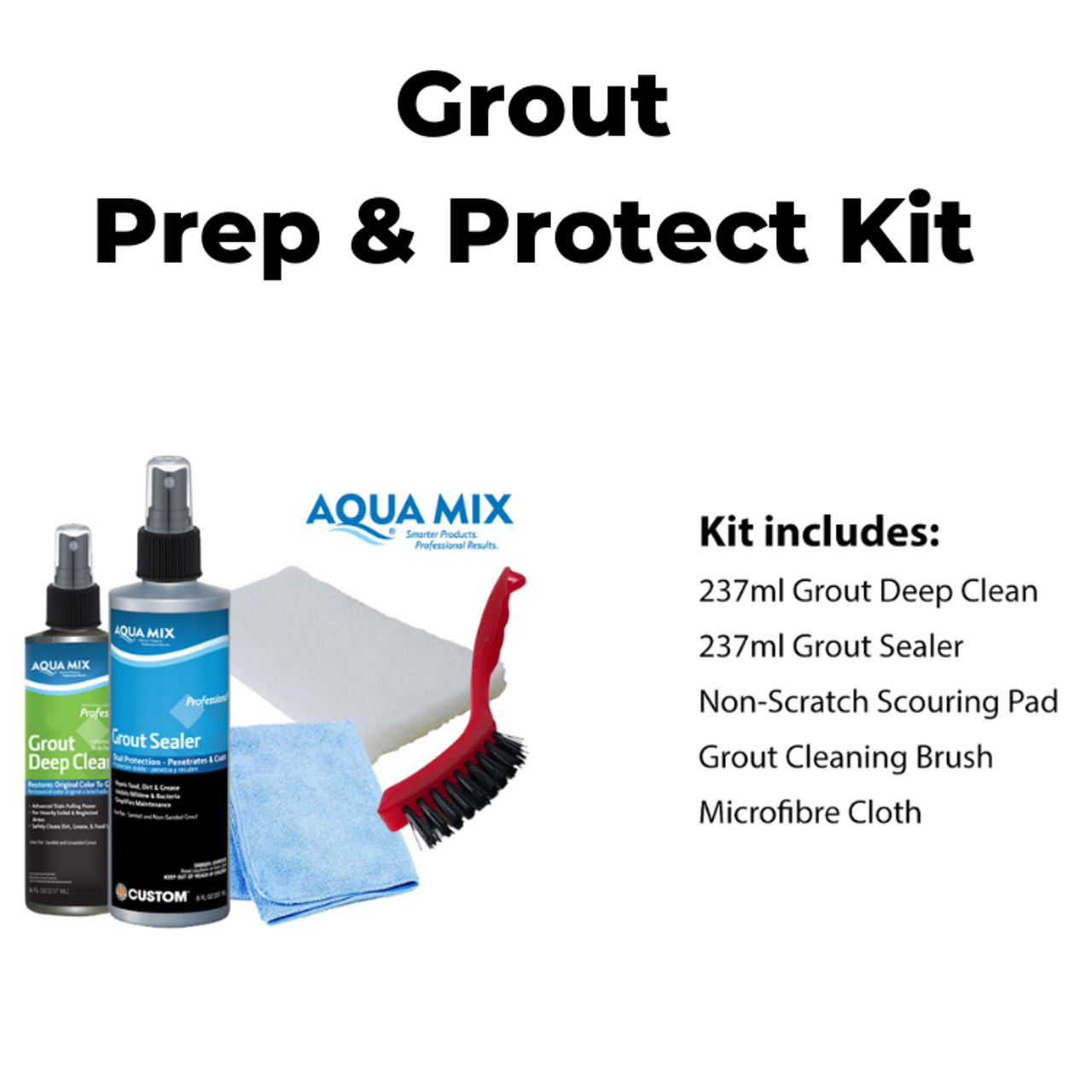 Aqua Mix Grout Prep and Protect Kit includes :Grout Deep Clean, Grout Scrubbing Brush, White Nylon Scouring Pad, Microfibre Cloth, Grout Sealer