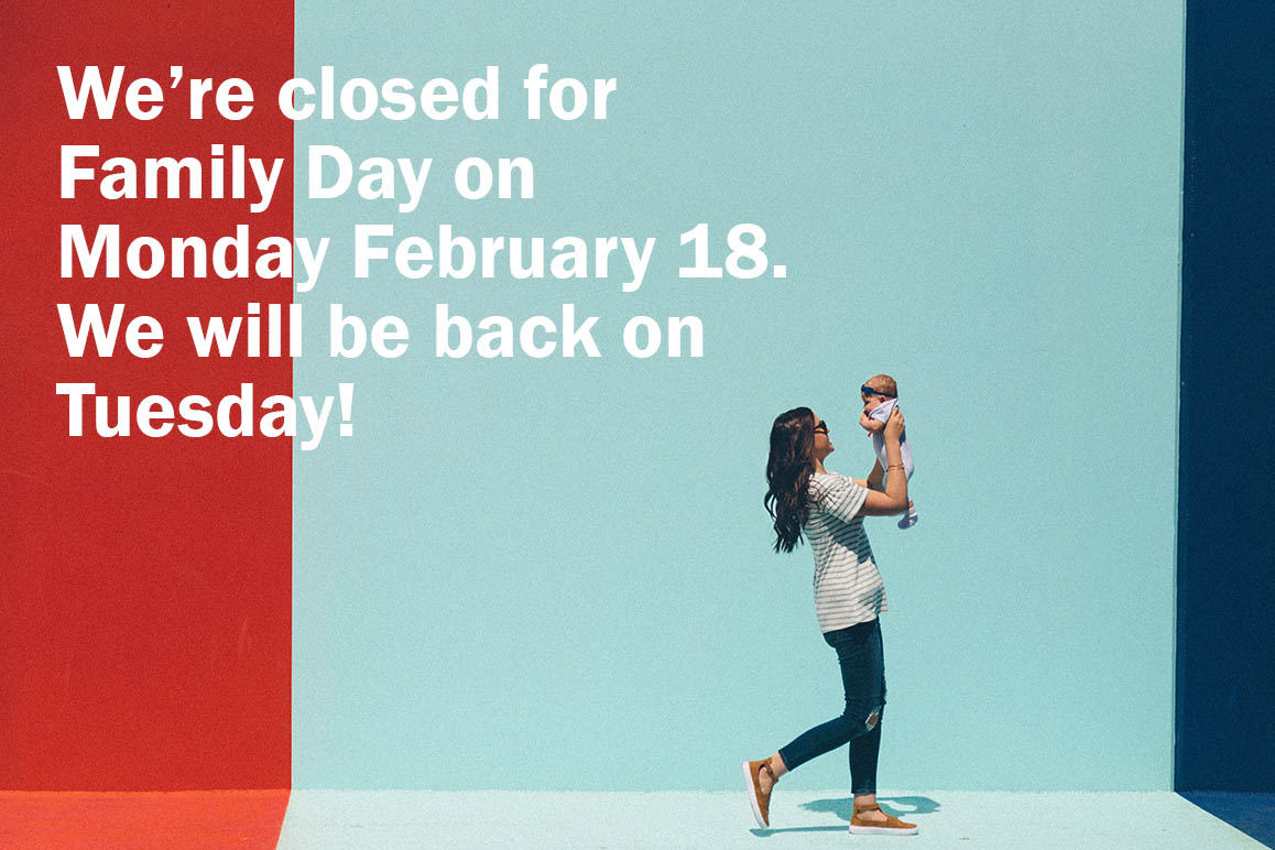 Office is closed for B.C. Family Day: Monday February 18th