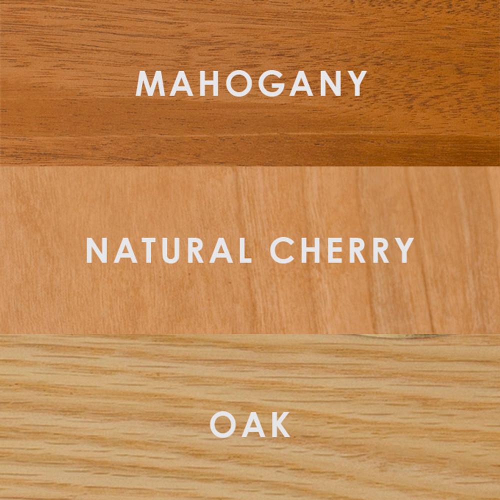 Wood Options: Mahogany, Natural Cherry, Oak