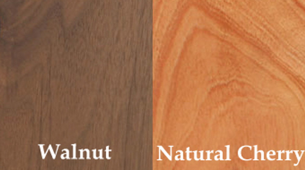 Natural Walnut or Cherry