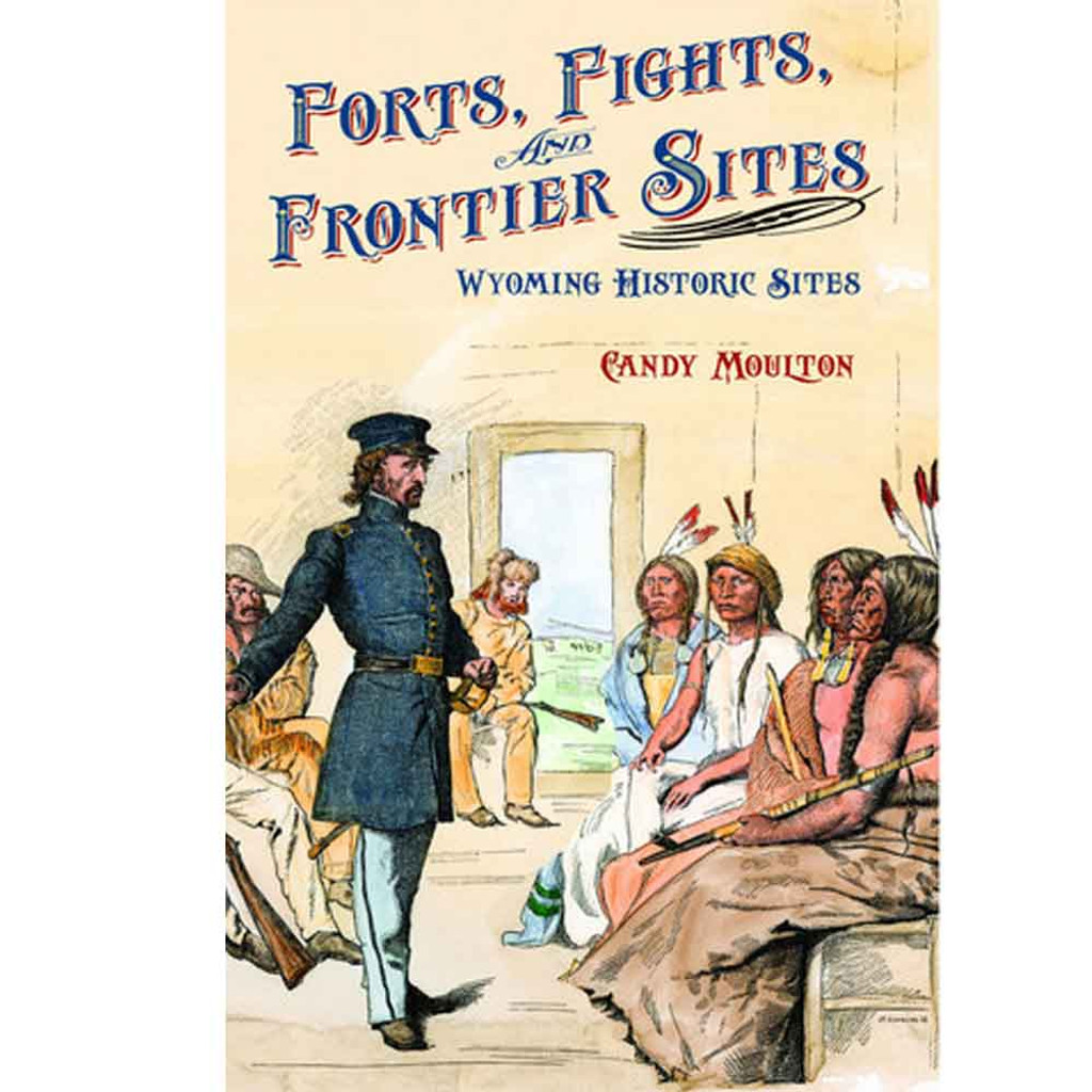 Forts, Fights & Frontier Sites (02-001-0794)